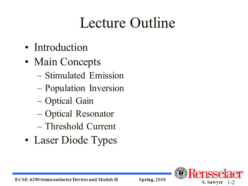 Lecture Outline Introduction Main Concepts Laser Diode Types