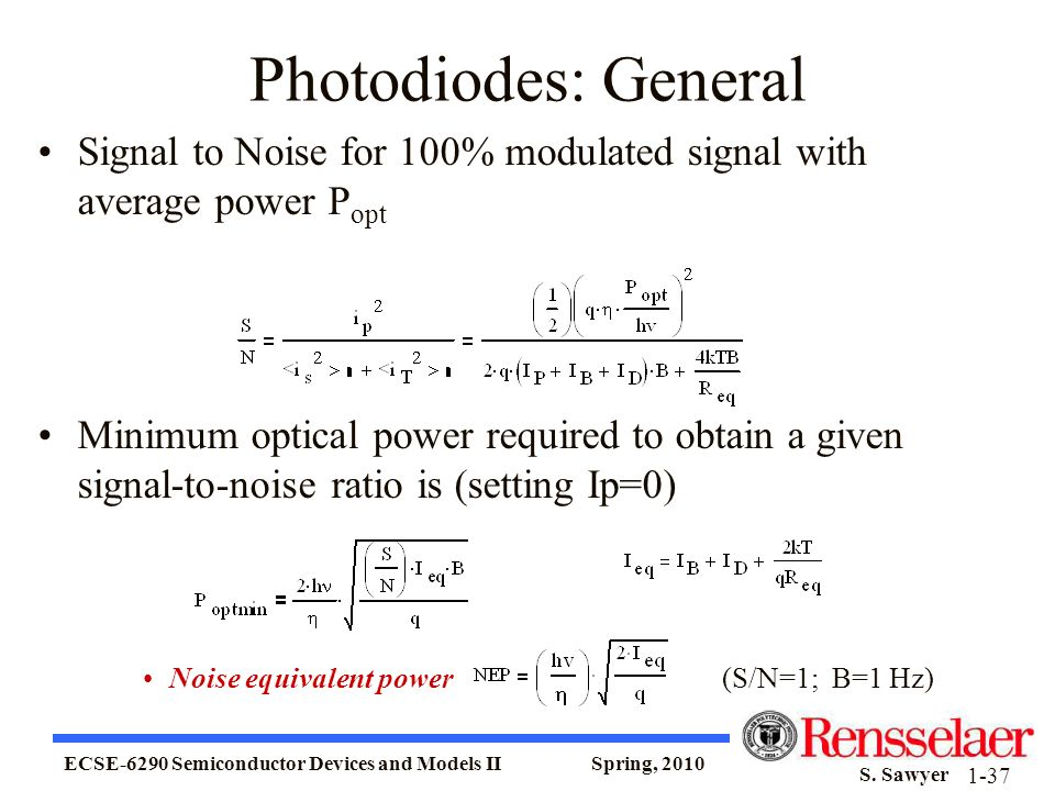 Photodiodes: General Signal to Noise for 100% modulated signal with average power Popt.
