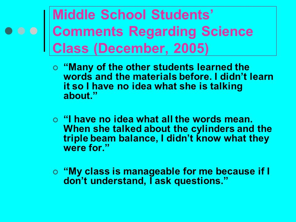 Middle School Students' Comments Regarding Science Class (December, 2005)