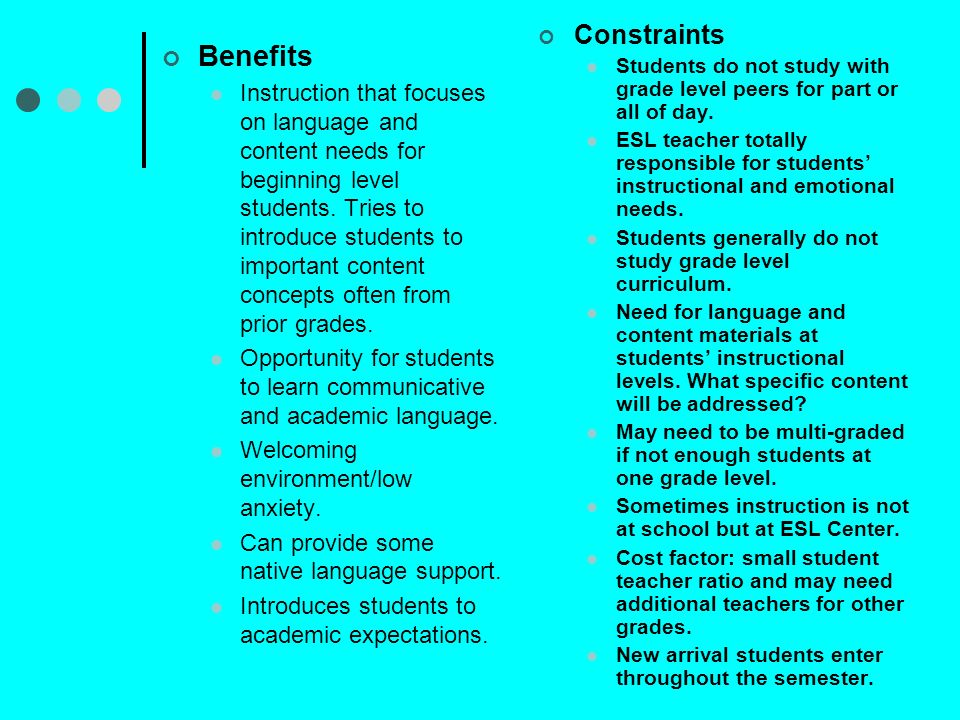 Constraints Students do not study with grade level peers for part or all of day.