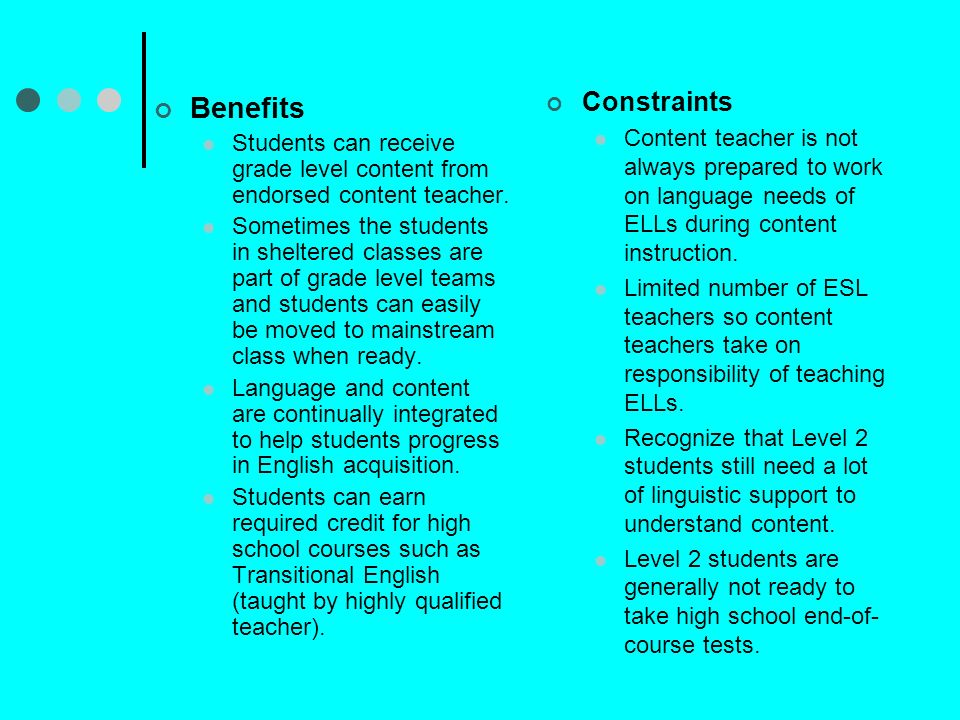 Constraints Content teacher is not always prepared to work on language needs of ELLs during content instruction.
