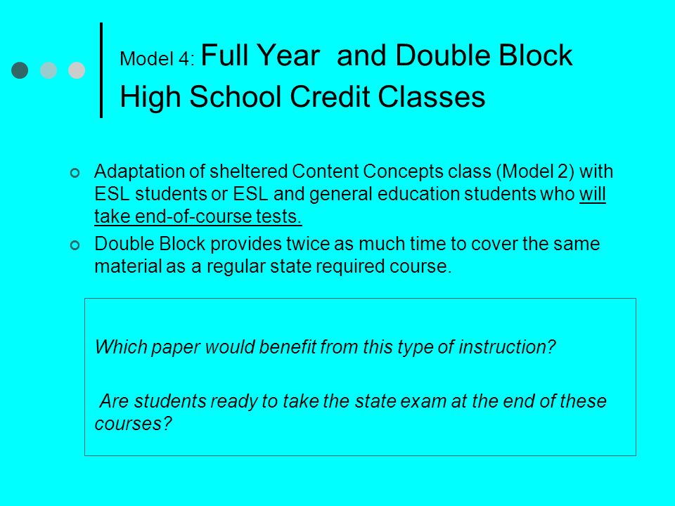Model 4: Full Year and Double Block High School Credit Classes