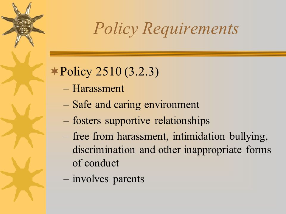 Policy Requirements Policy 2510 (3.2.3) Harassment