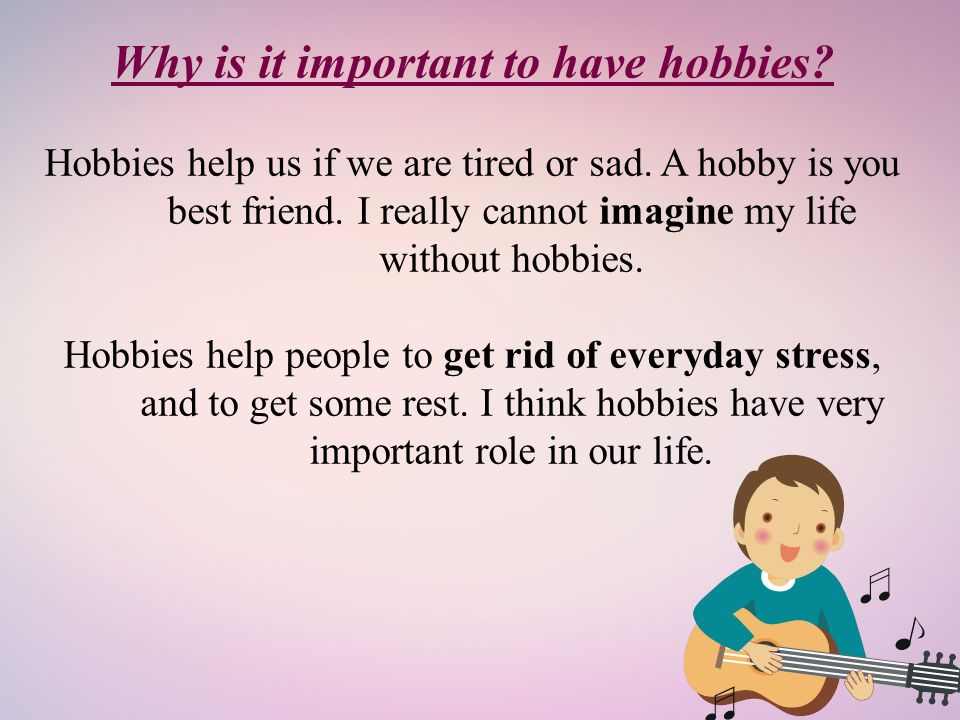 """importance of hobbies """"hobbies are an important form of creative expression,"""" says claire hall, the  principal life coach at authentic empowerment """"just as exercise."""