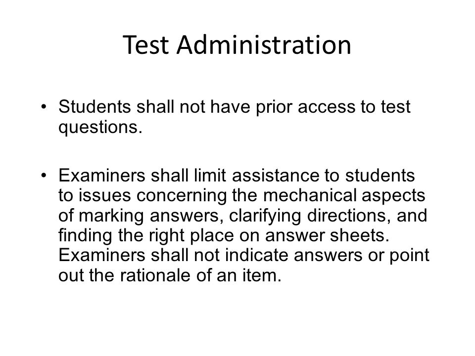 Test Administration Students shall not have prior access to test questions.