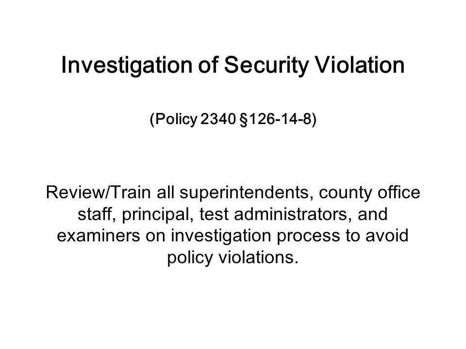 Investigation of Security Violation (Policy 2340 §126-14-8)