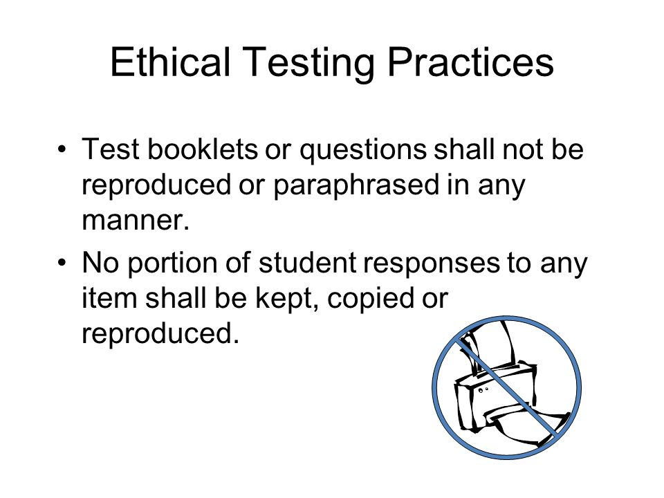 Ethical Testing Practices