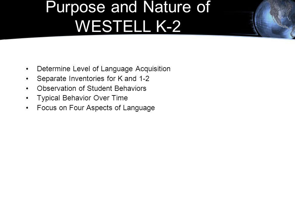 Purpose and Nature of WESTELL K-2