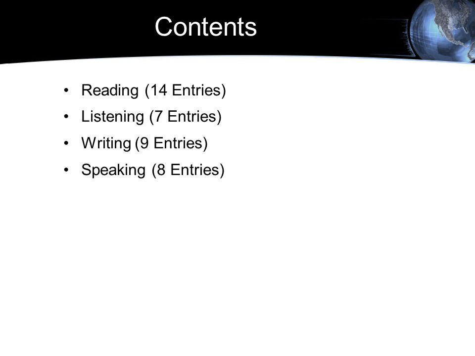 Contents Reading (14 Entries) Listening (7 Entries)