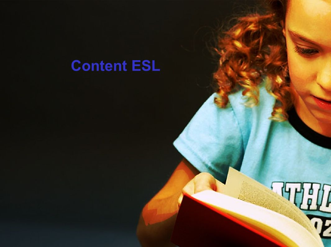Content ESL The third instructional tool used to accelerate student learning addresses vocabulary instruction.