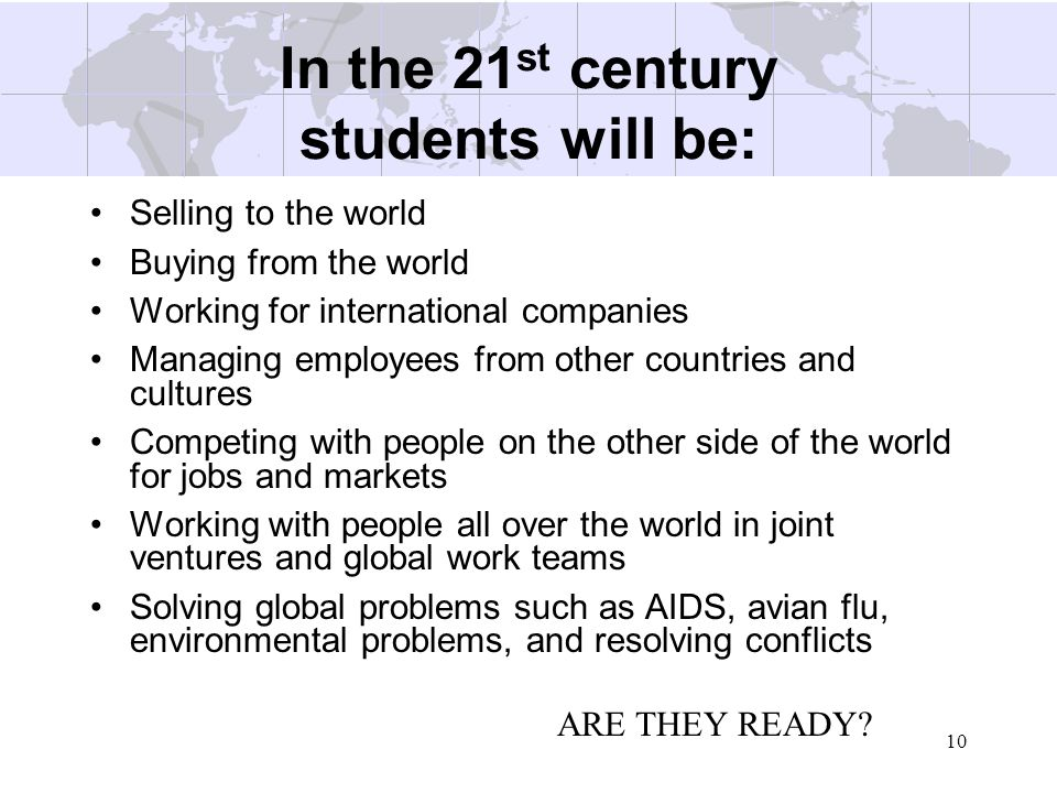 In the 21st century students will be: