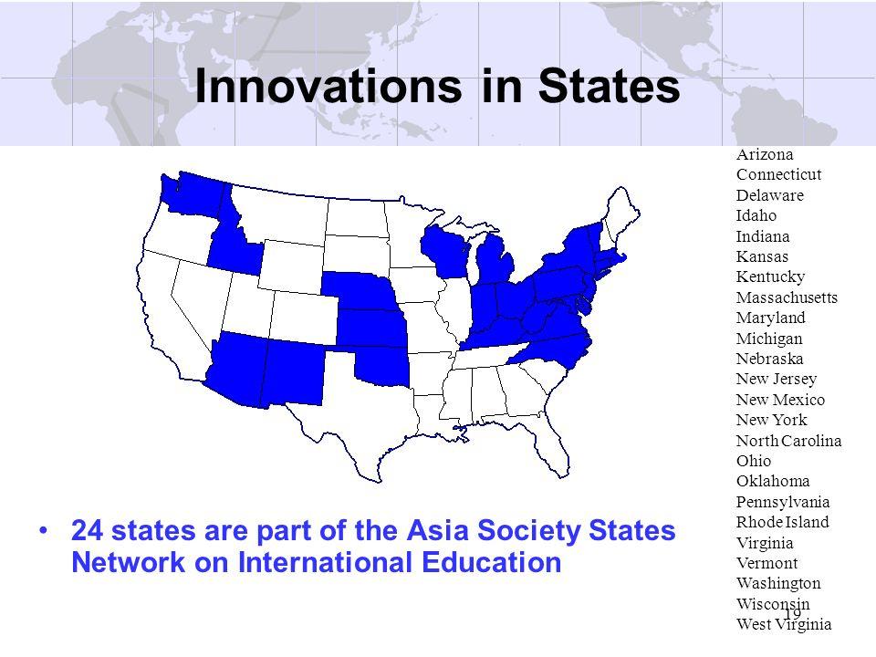 Innovations in States Arizona. Connecticut. Delaware. Idaho. Indiana. Kansas. Kentucky. Massachusetts.