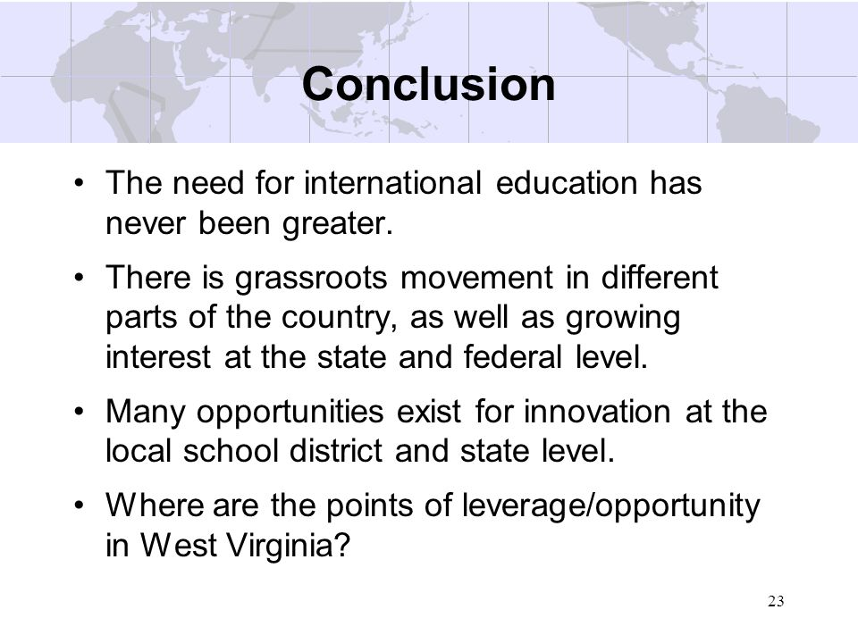 Conclusion The need for international education has never been greater.