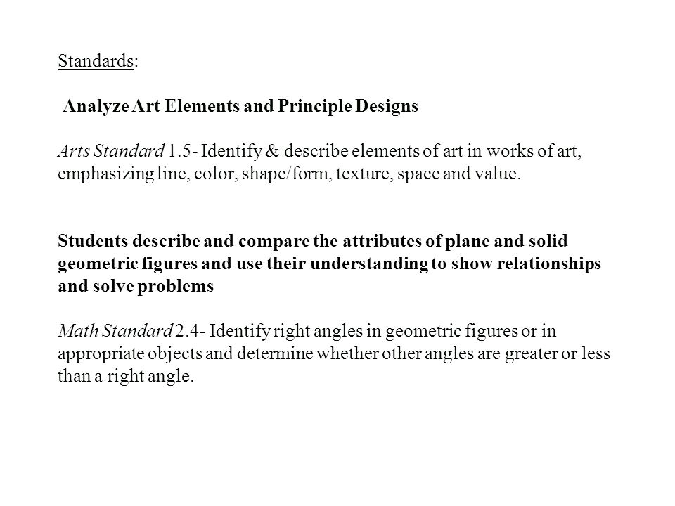 Standards: Analyze Art Elements and Principle Designs Arts Standard 1