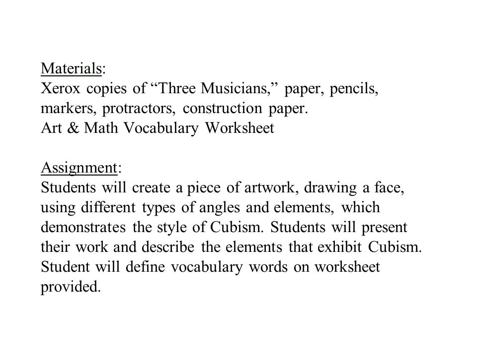 Materials: Xerox copies of Three Musicians, paper, pencils, markers, protractors, construction paper.