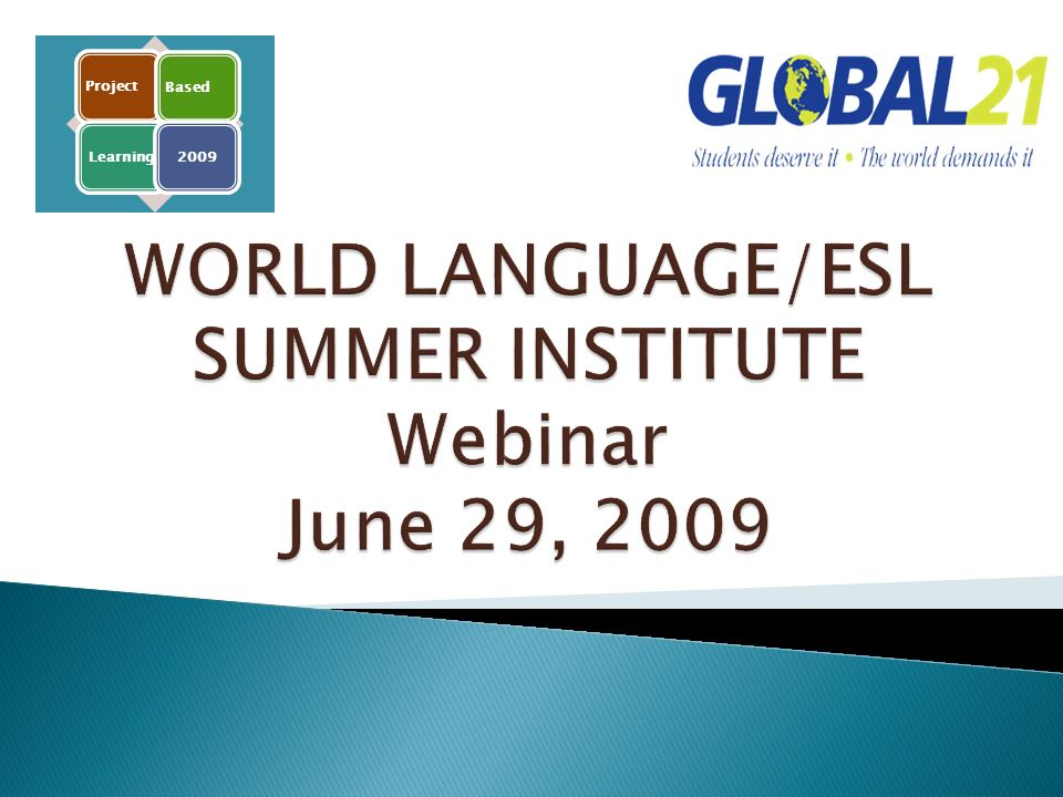 WORLD LANGUAGE/ESL SUMMER INSTITUTE Webinar June 29, 2009
