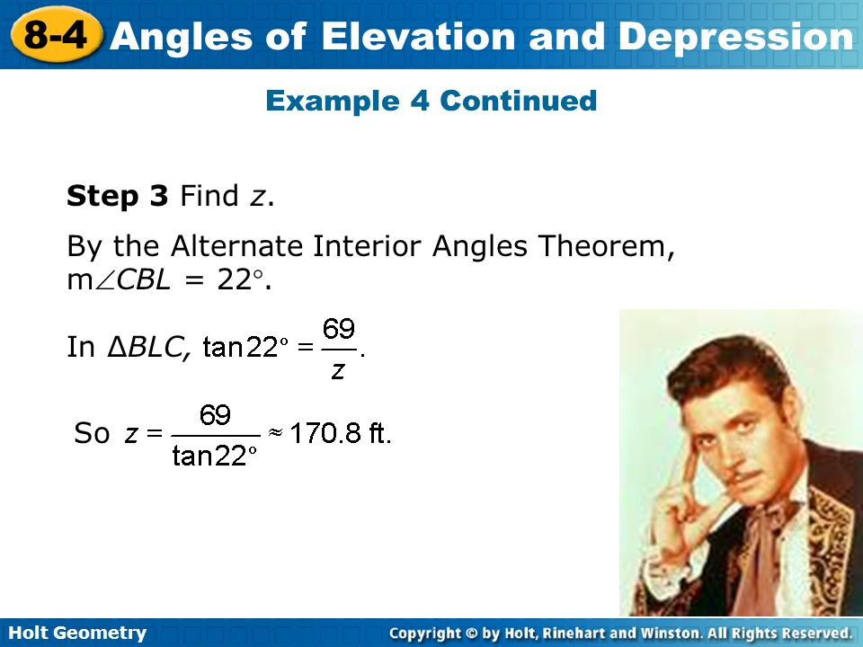 Example 4 Continued Step 3 Find z. By the Alternate Interior Angles Theorem, mCBL = 22°. In ∆BLC,