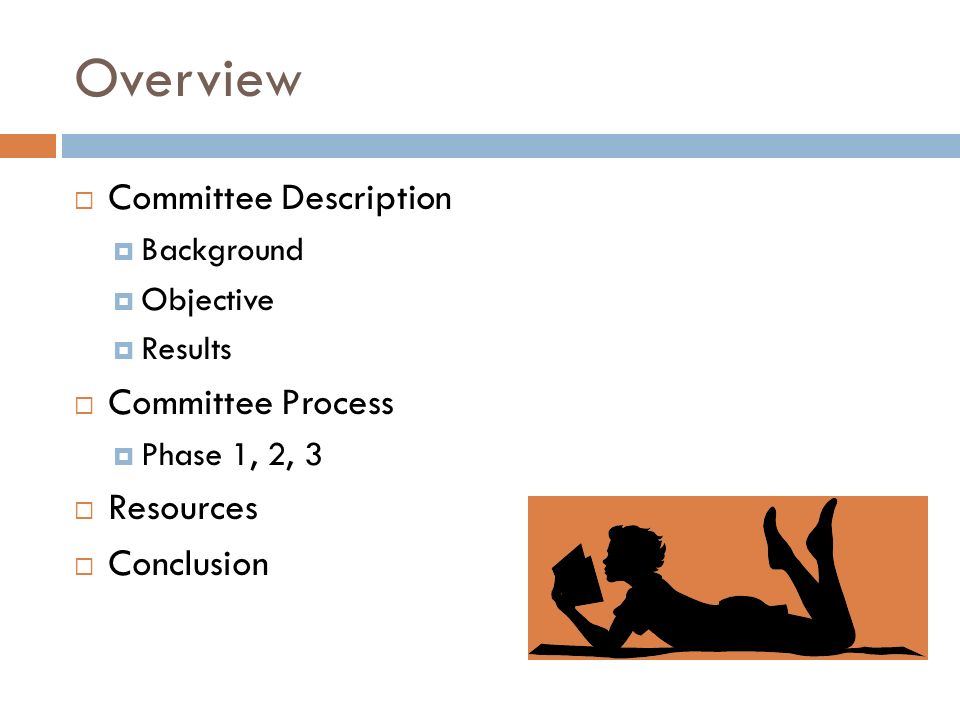 Overview Committee Description Committee Process Resources Conclusion