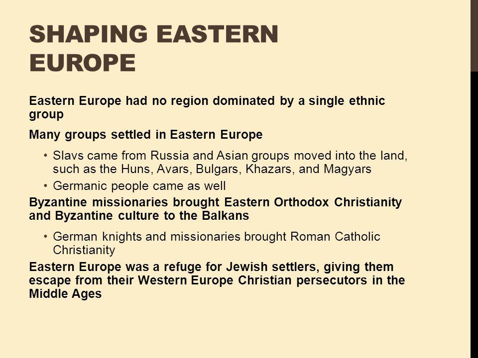 Shaping Eastern Europe