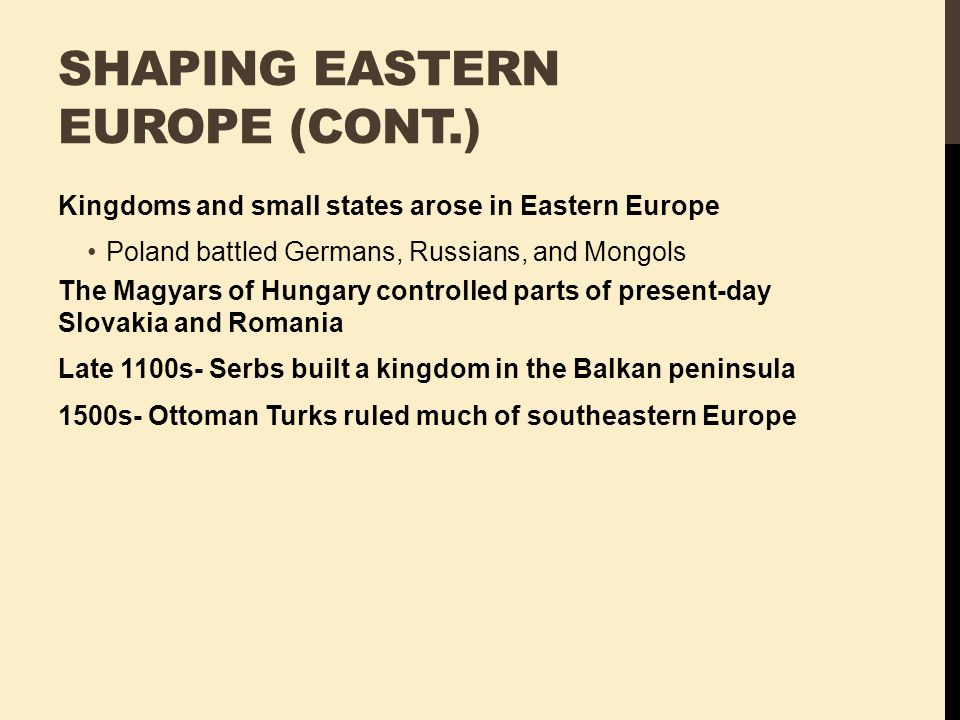 Shaping Eastern Europe (cont.)