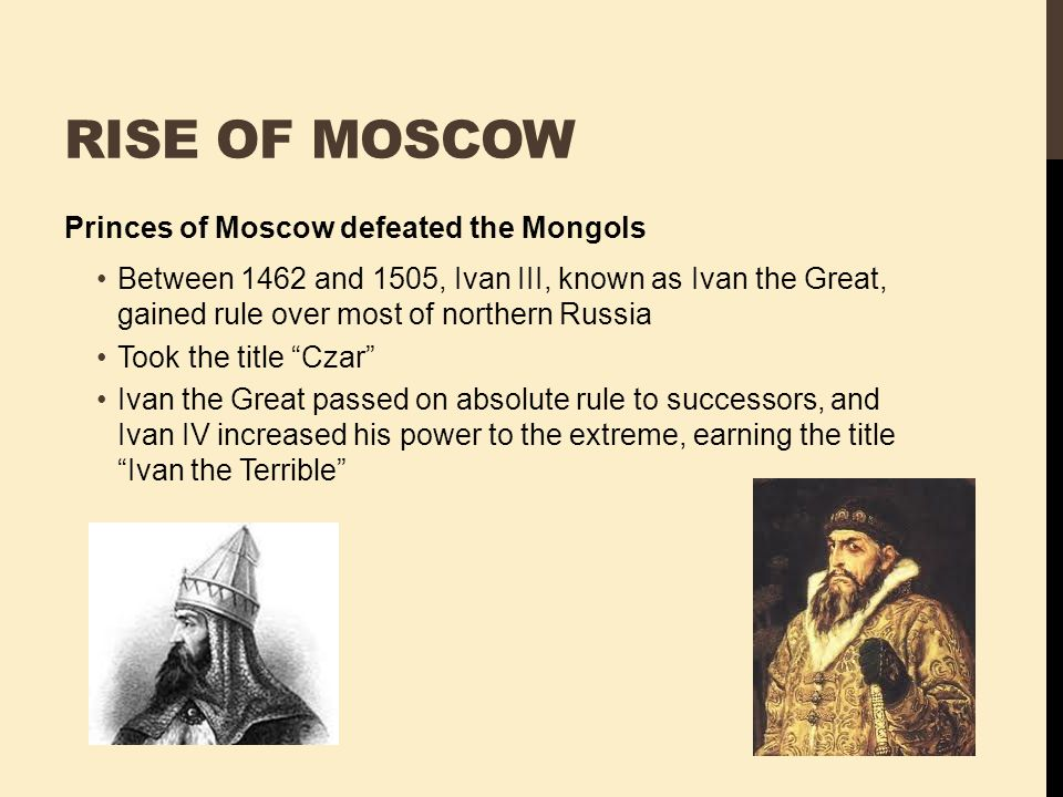 Rise of Moscow Princes of Moscow defeated the Mongols