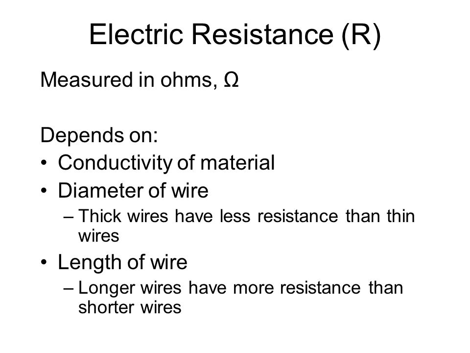 Electric Resistance (R)