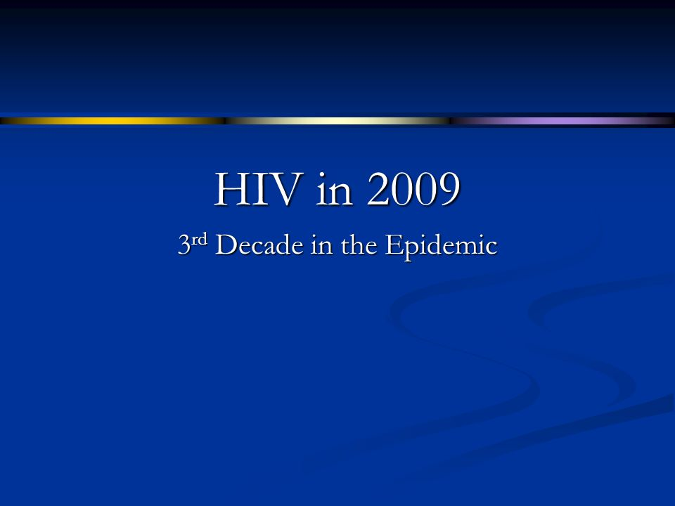 3rd Decade in the Epidemic