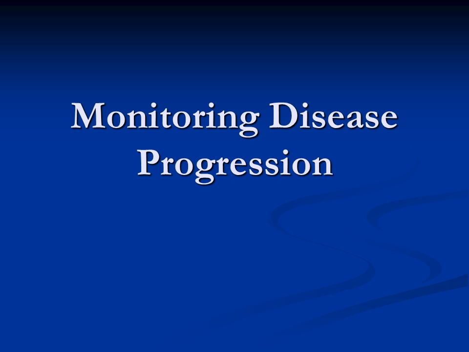 Monitoring Disease Progression
