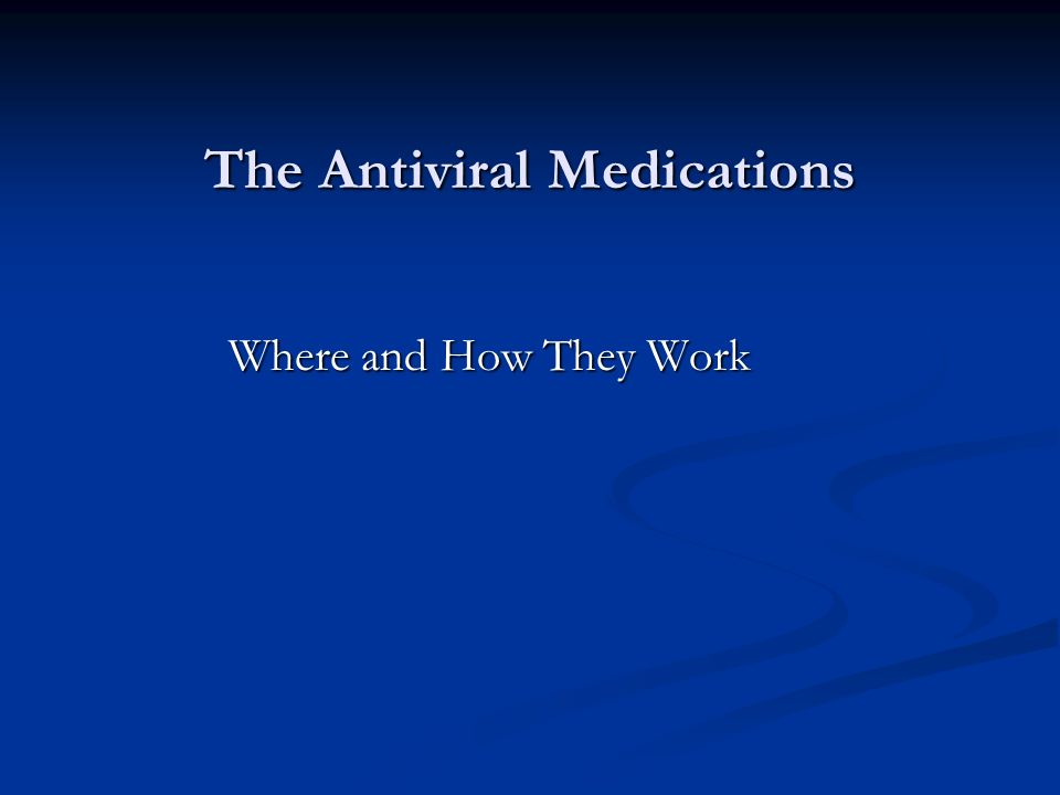 The Antiviral Medications