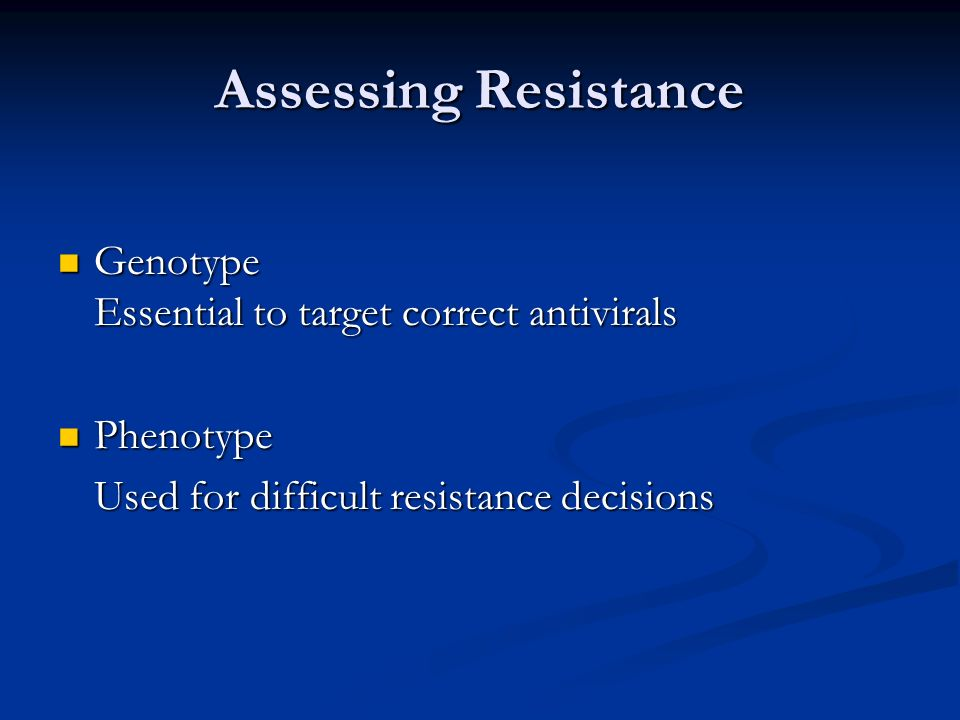 Assessing Resistance Genotype Essential to target correct antivirals