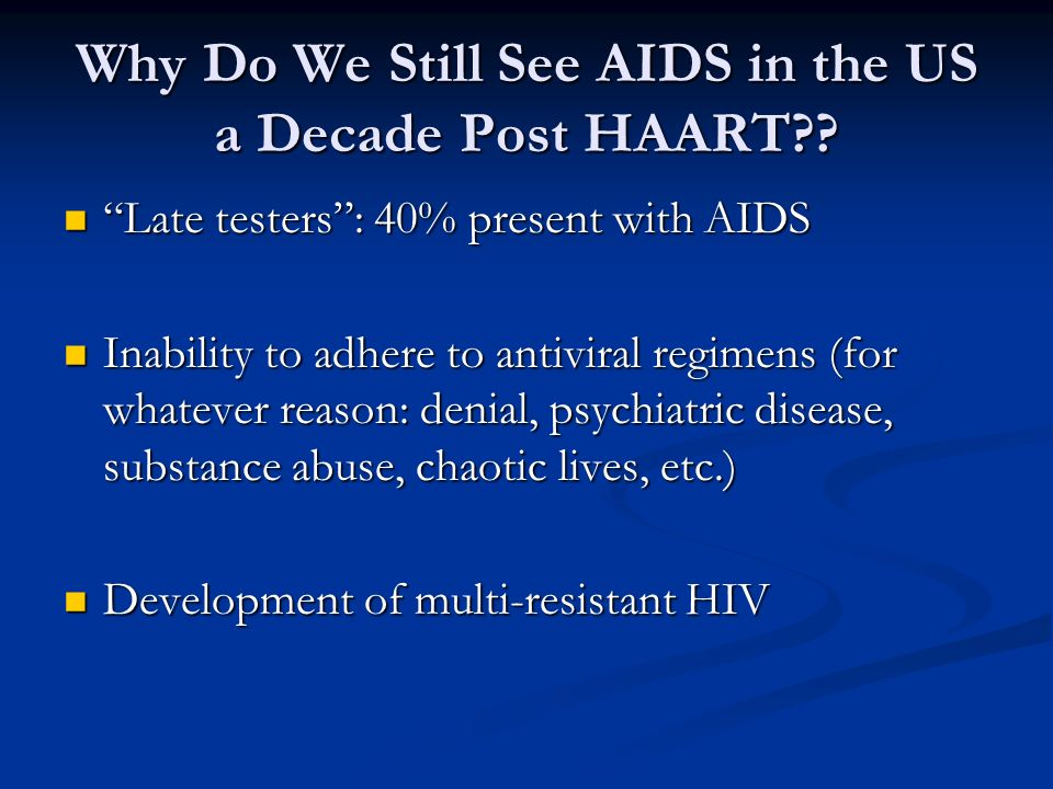 Why Do We Still See AIDS in the US a Decade Post HAART
