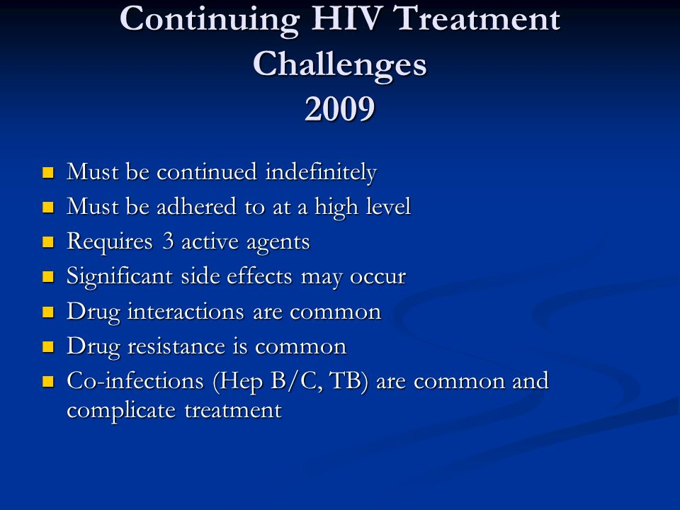 Continuing HIV Treatment Challenges 2009