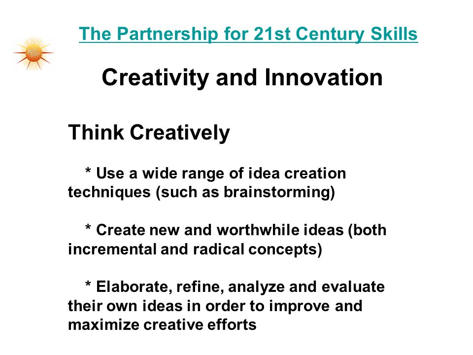 The Partnership for 21st Century Skills Creativity and Innovation