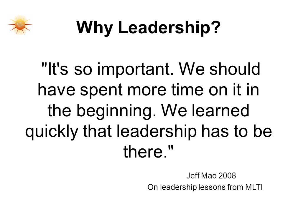 Why Leadership. It s so important