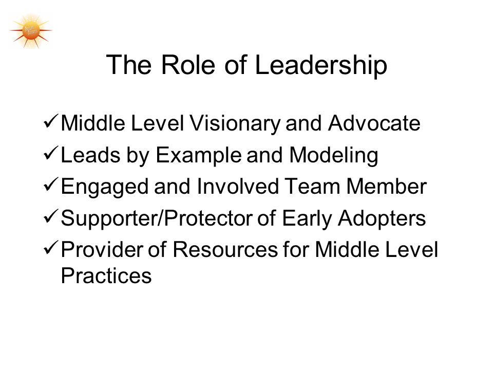 The Role of Leadership Middle Level Visionary and Advocate