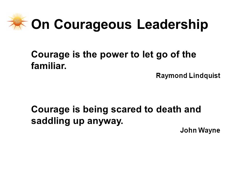 On Courageous Leadership