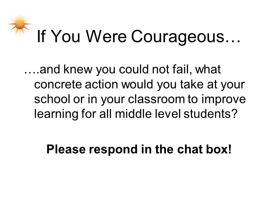 If You Were Courageous…
