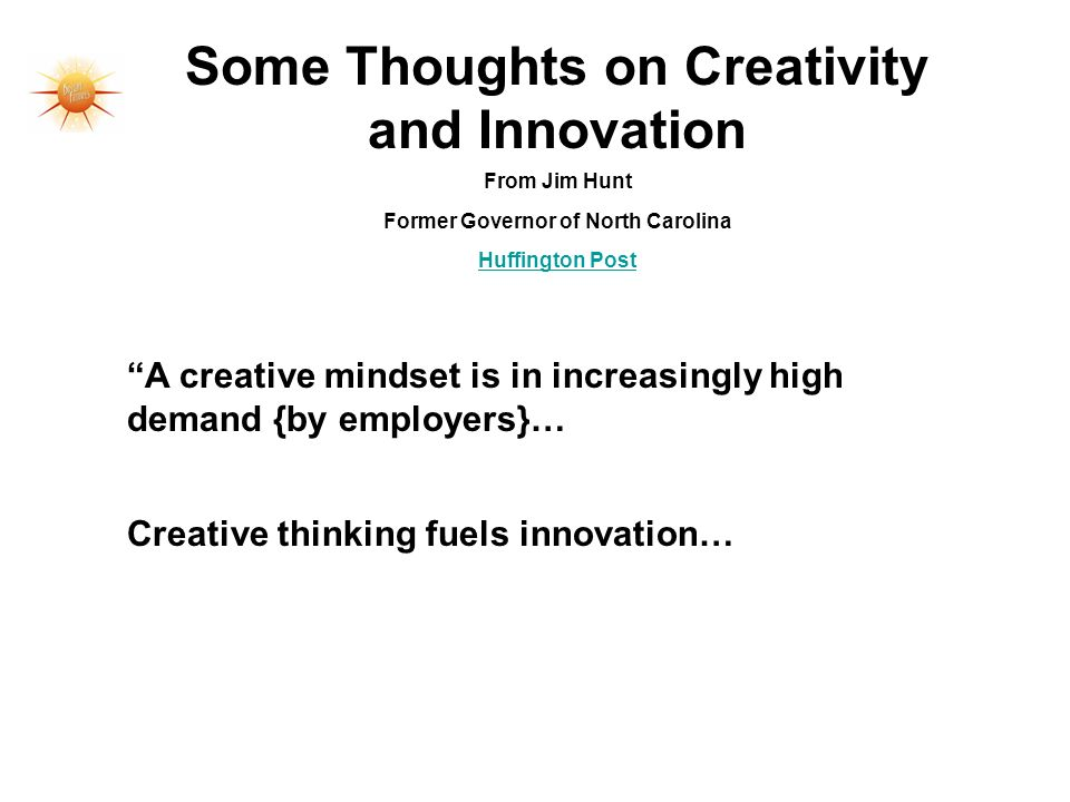 Some Thoughts on Creativity and Innovation