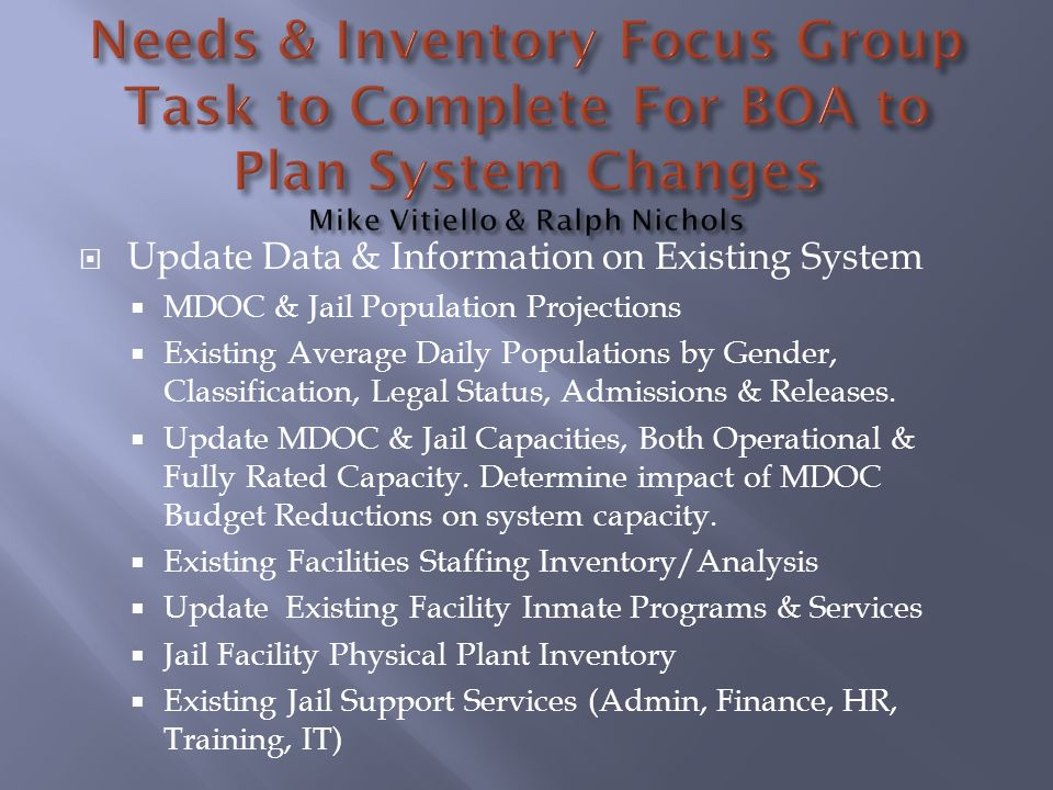 Needs & Inventory Focus Group Task to Complete For BOA to Plan System Changes Mike Vitiello & Ralph Nichols