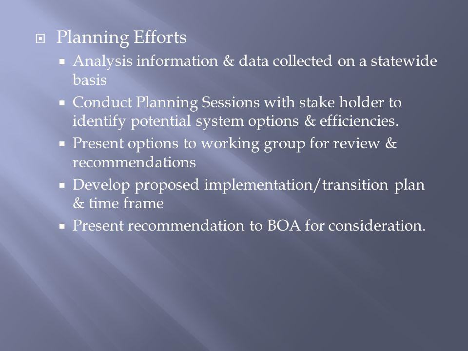 Planning Efforts Analysis information & data collected on a statewide basis.
