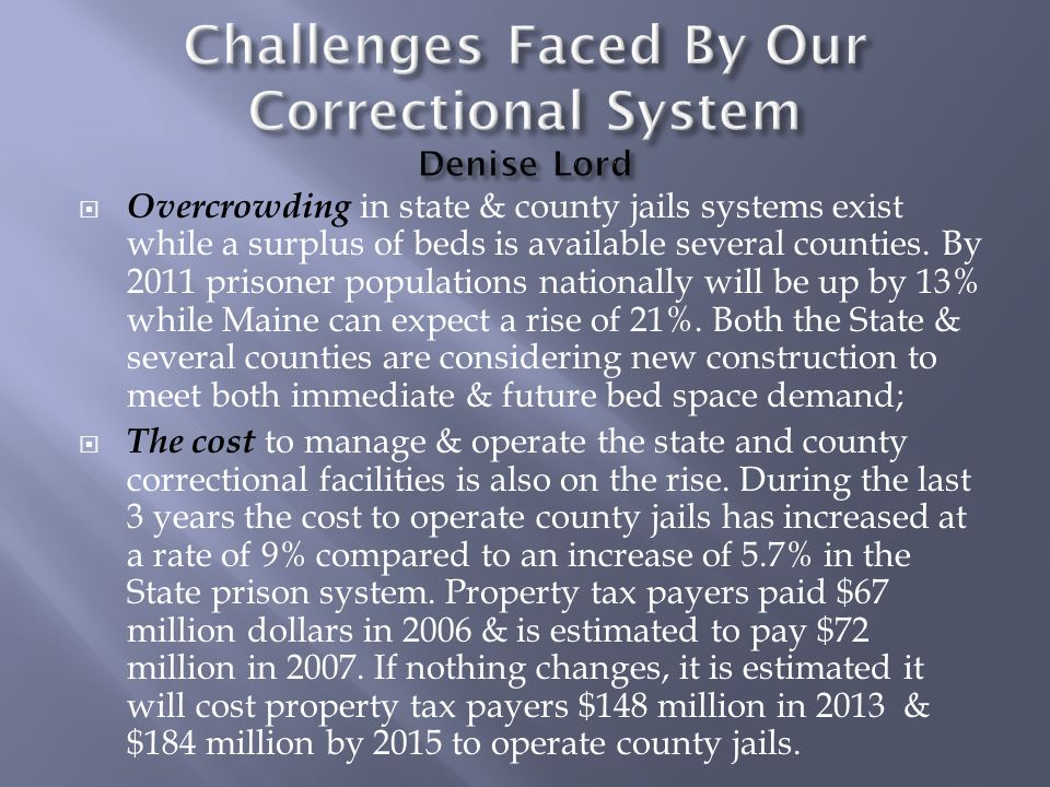 Challenges Faced By Our Correctional System Denise Lord