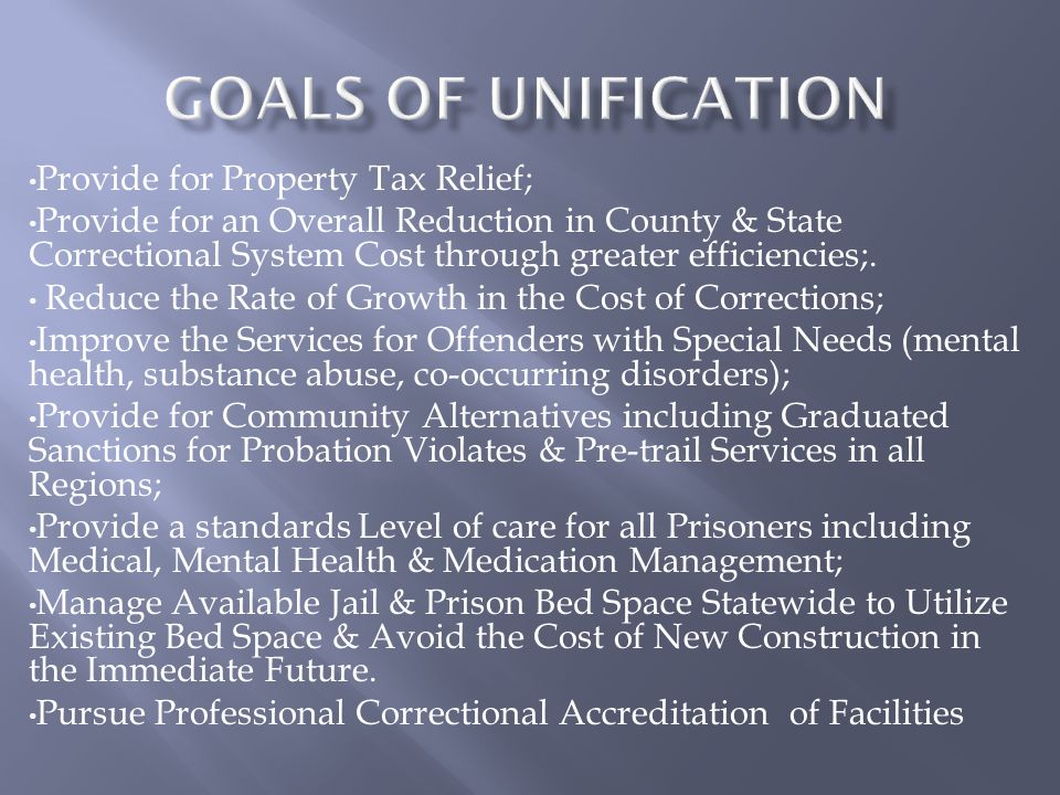 Goals of Unification Provide for Property Tax Relief;