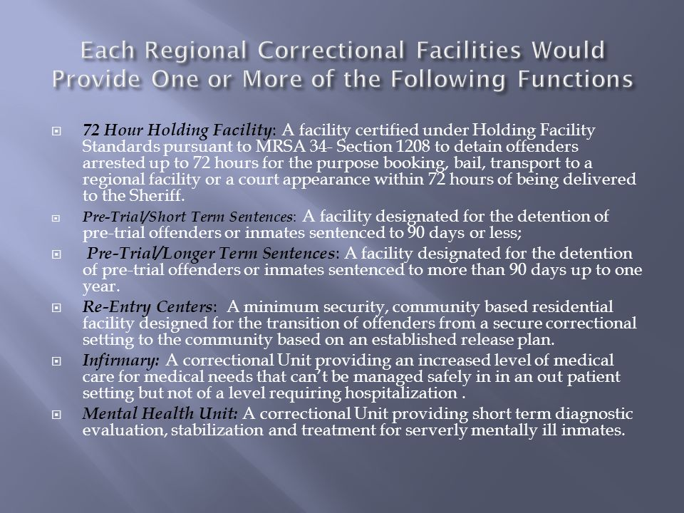 Each Regional Correctional Facilities Would Provide One or More of the Following Functions