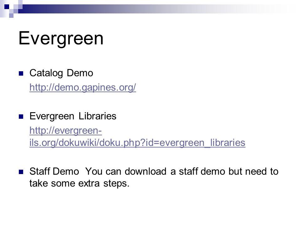 Evergreen Catalog Demo http://demo.gapines.org/ Evergreen Libraries