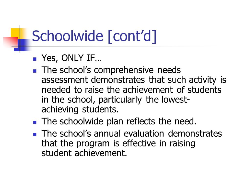 Schoolwide [cont'd] Yes, ONLY IF…