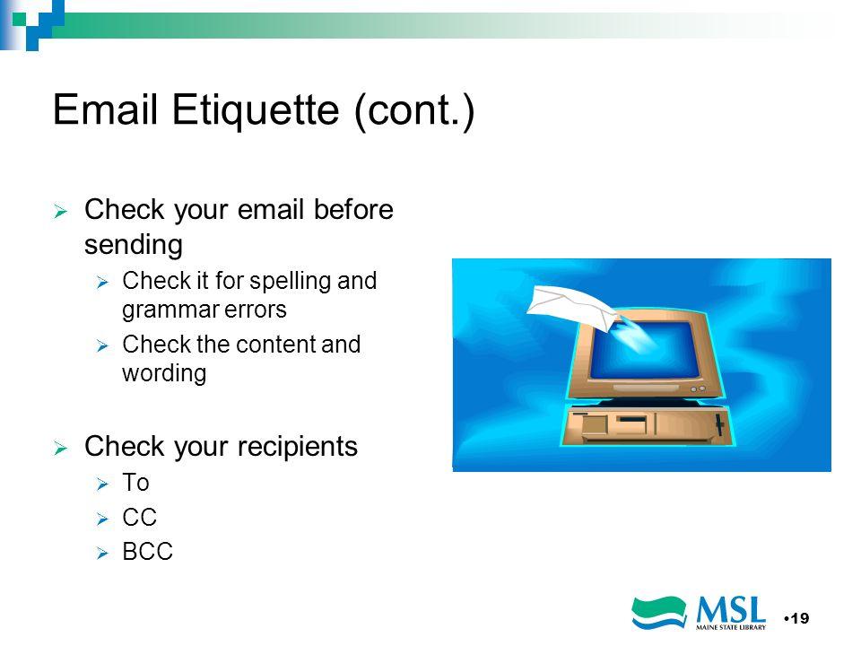 Email Etiquette (cont.)
