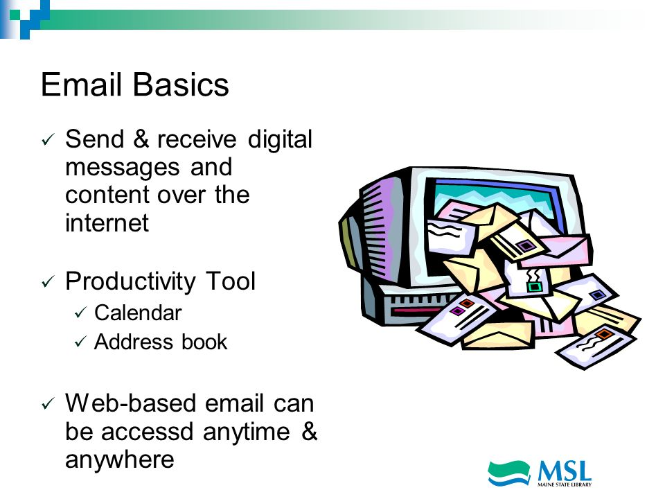 Email Basics Send & receive digital messages and content over the internet. Productivity Tool. Calendar.