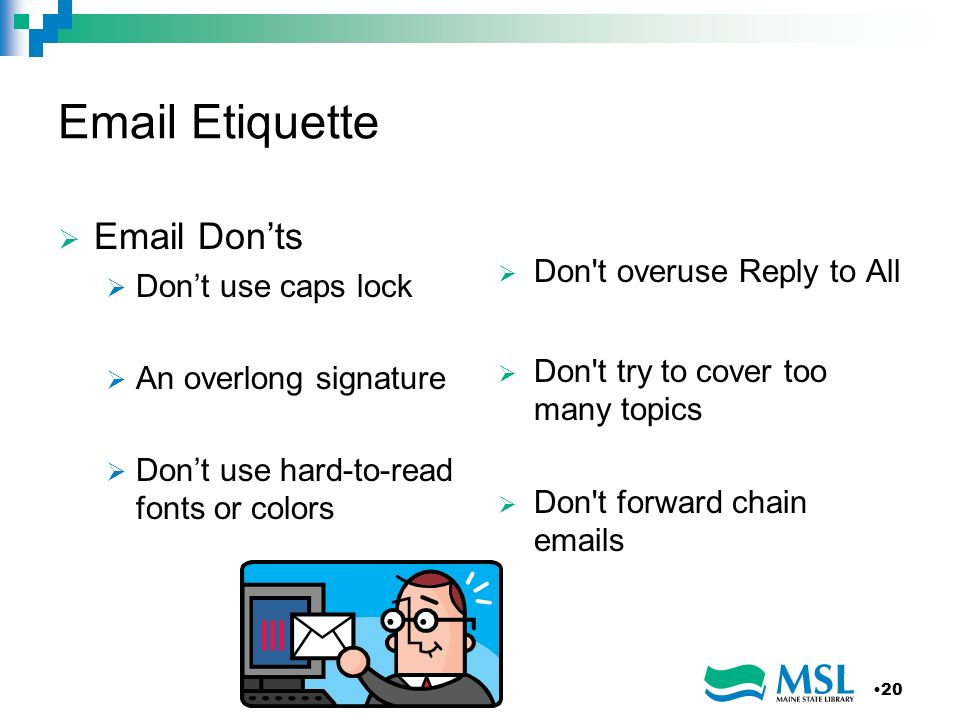 Email Etiquette Email Don'ts Don t overuse Reply to All