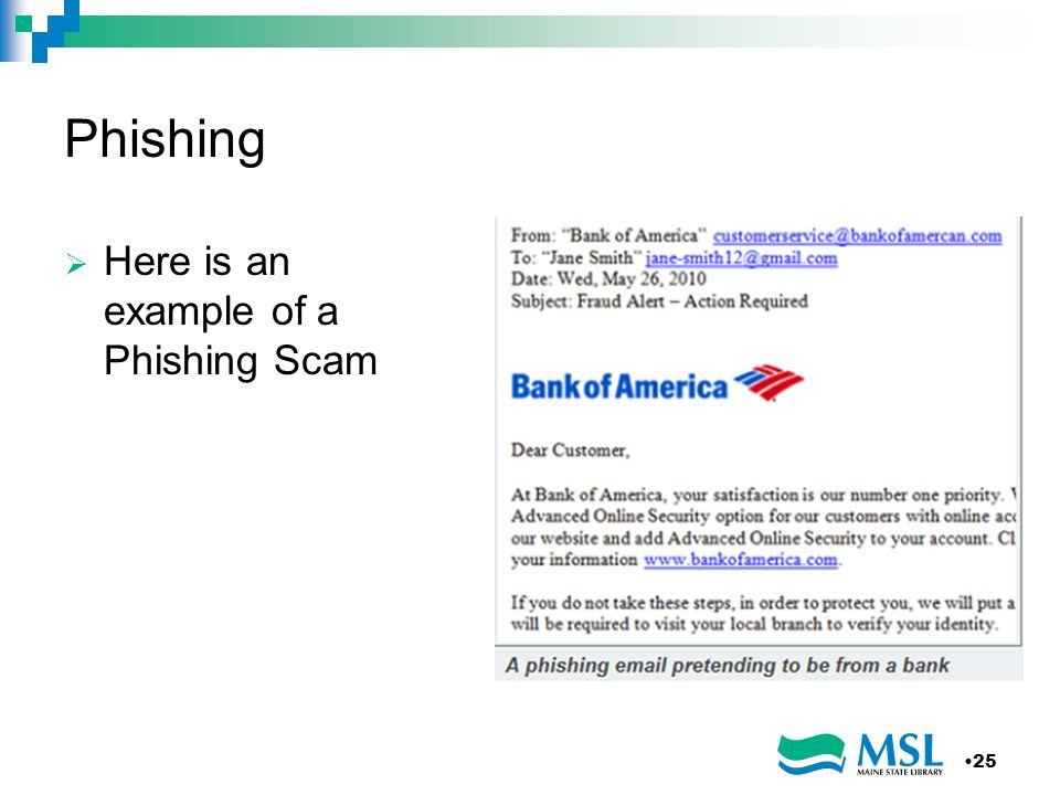 Phishing Here is an example of a Phishing Scam