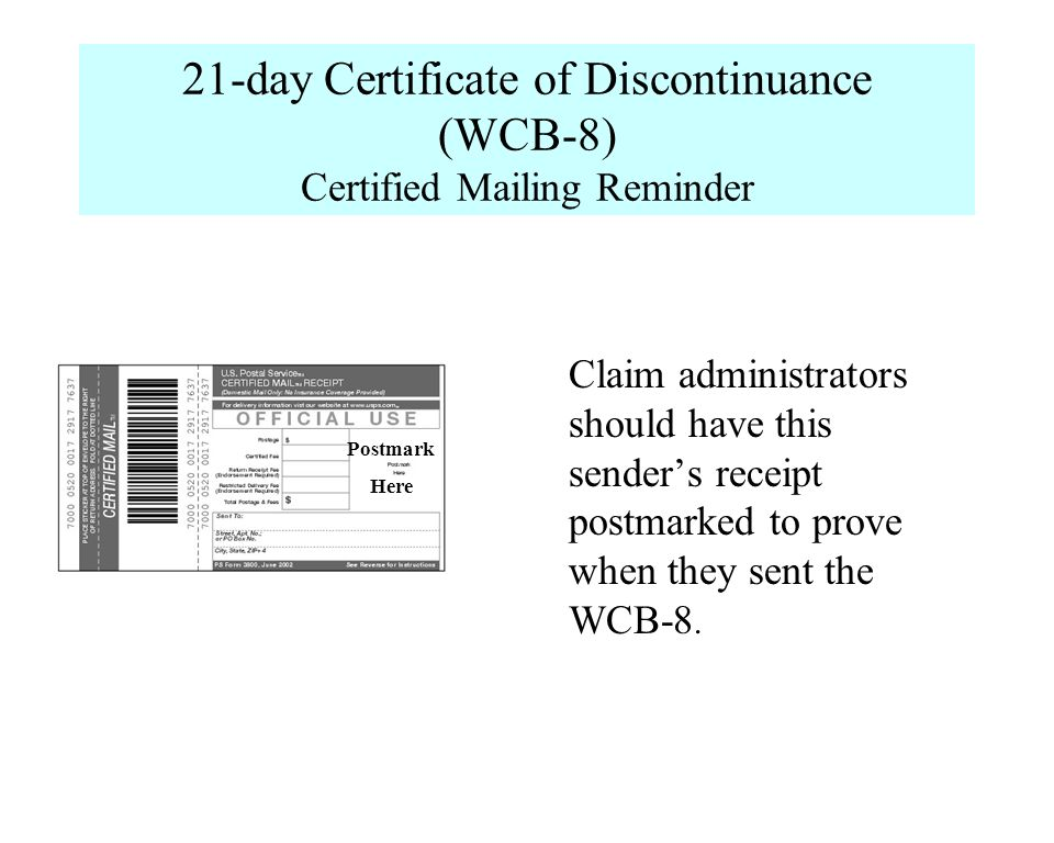 21-day Certificate of Discontinuance (WCB-8) Certified Mailing Reminder